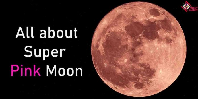 Know about Super Pink Moon of 2020! - VoxyTalksy