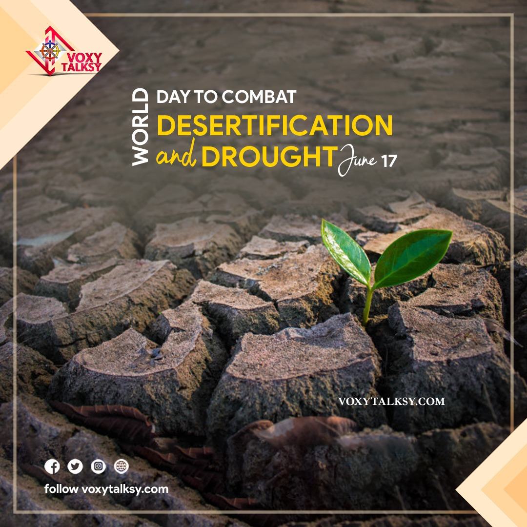 World day to combat desertification and drought 2020, land degradation, VoxyTalksy