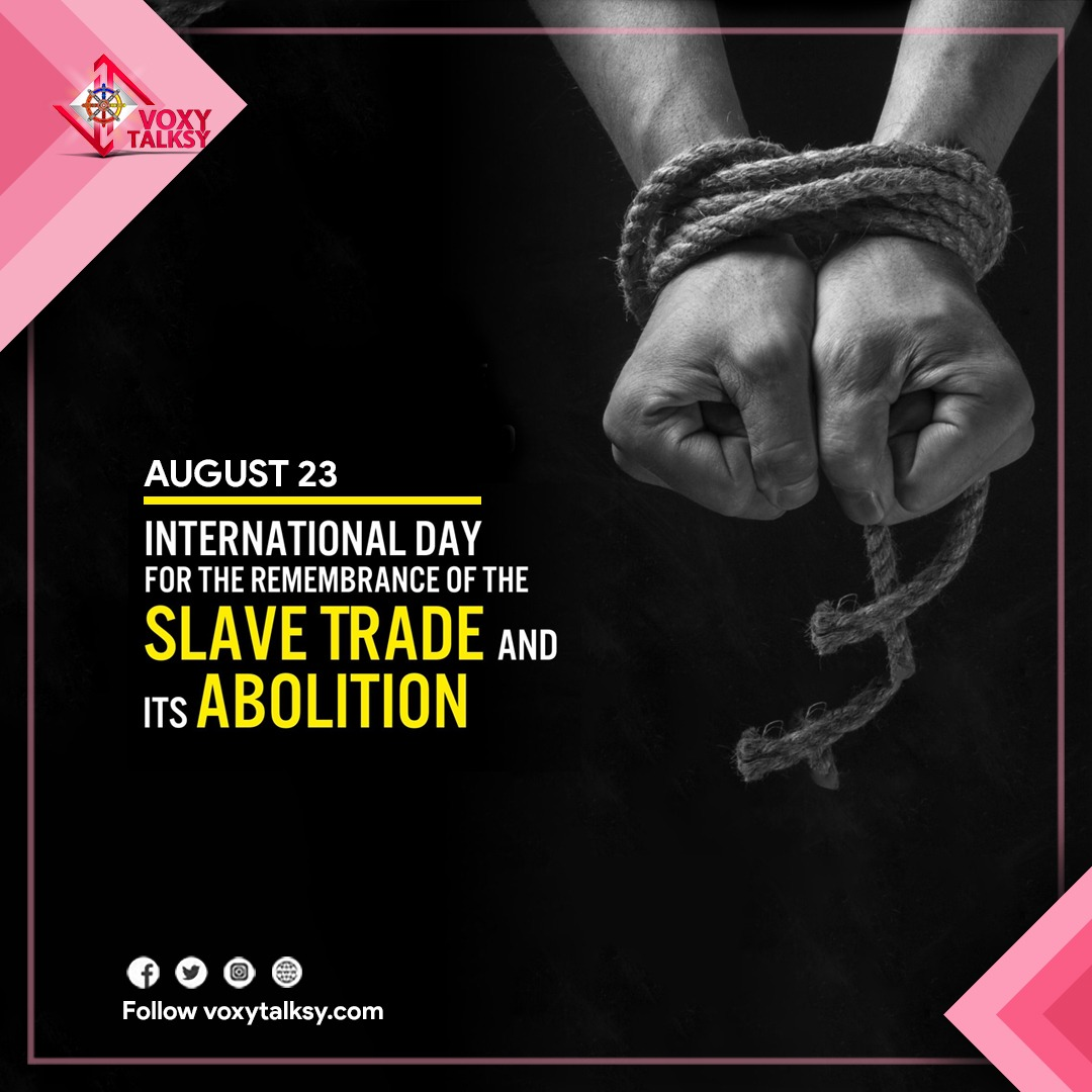International Day for the Remembrance of the Slave Trade and its Abolition | VoxyTalksy