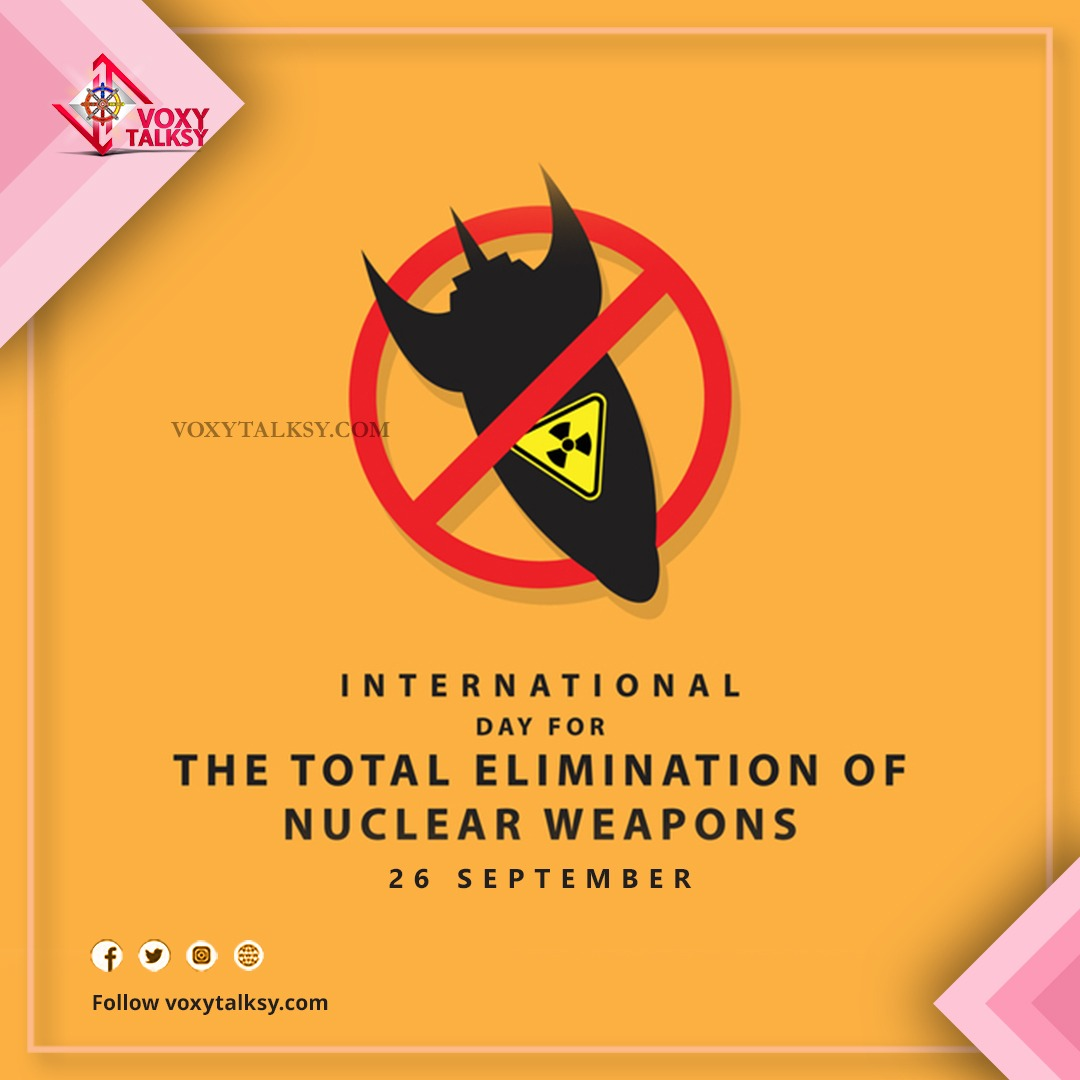 International Day for the Total Elimination of Nuclear Weapons | VoxyTalksy